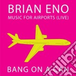 Music for airports (live) cd musicale di Brian Eno