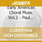 Early american choral music, vol.2 cd musicale