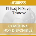 Thaiaroye cd musicale di EL HADJ N'DIAYE