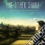 The other shore cd musicale di Marta Topferova