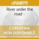 River under the road - cd musicale di Egge Ana
