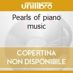 Pearls of piano music cd musicale