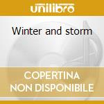 Winter and storm cd musicale