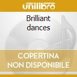 Brilliant dances cd musicale