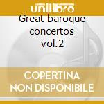 Great baroque concertos vol.2 cd musicale