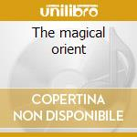 The magical orient cd musicale