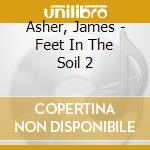 Feet in the soil 2 cd musicale di James Asher