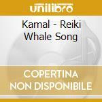 Reiki whale song cd musicale di Kamal