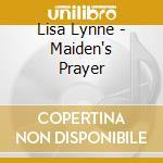 Maiden's prayer cd musicale di Lisa Lynne