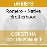 Native brotherhood cd musicale di Romero / tree cody