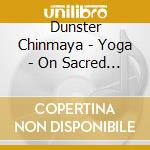 Yoga - on sacred ground cd musicale di Chinmaya Dunster