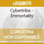 Immortality cd musicale di Cybertribe