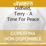 A time for peace cd musicale di Terry Oldfield