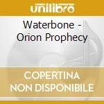 Orion prophecy cd musicale di Waterbone