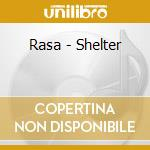 Shelter cd musicale di Rasa