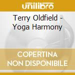 Yoga harmony cd musicale di Terry Oldfield