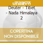 Deuter - Tibet - Nada Himalaya 2 cd musicale di Deuter