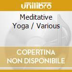 Meditative yoga a.v. 09 cd musicale di ARTISTI VARI