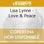 Love & peace 07 cd musicale di LYNNE LISA-GEORGE TORTORELLI