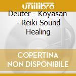 KOYASAN - REIKI SOUND HEALING cd musicale di DEUTER