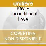 Unconditional love cd musicale di Kavi