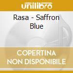 Saffron blue cd musicale di Rasa