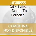 CD - TULKU - DOORS TO PARADISE cd musicale di TULKU