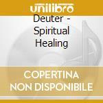 Spiritual healing 08 cd musicale di DEUTER