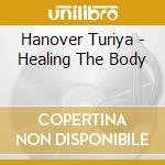 Healing the body cd musicale di Turiya Hanover