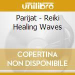 Reiki healing waves cd musicale di Parijat
