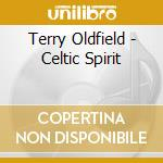 CELTIC SPIRIT                             cd musicale di Terry Oldfield