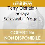 Oldfield / Saraswati - Yoga Nidra cd musicale di OLDFIELD / SARASWATI