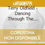 Oldfield Terry - Dancing Through The Chakras cd musicale di New Earth