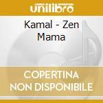 Kamal - Zen Mama cd musicale di KAMAL