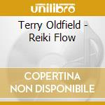 REIKI FLOW                                cd musicale di Terry Oldfield