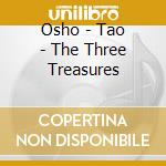 TAO - THE THREE TREASURES                 cd musicale di OSHO