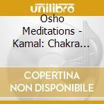 Chakra breathing cd musicale di KAMAL