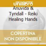 Reiki heal. cd musicale di ANUVIDA & NIK TYNDALL