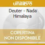 Deuter - Nada Himalaya cd musicale di Deuter