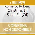 Christmas in santa fe cd musicale di Ruben Romero