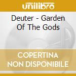 Garden of the gods cd musicale di Deuter
