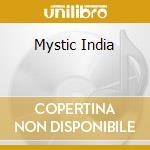 Mystic india cd musicale di Artisti Vari