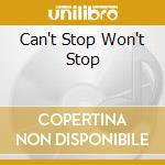 CAN'T STOP WON'T STOP                     cd musicale di The Maine