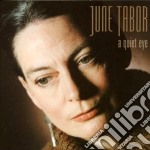 A quiet eye - tabor june cd musicale di Tabor June