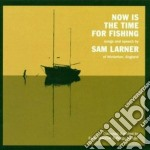 Now is the time for fishi - cd musicale di Alrner Sam