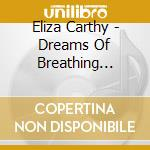 Eliza Carthy - Dreams Of Breathing Under cd musicale di CARTHY ELIZA