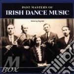 Irish Dance Music - Past Masters Of... cd musicale di Irish dance music