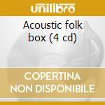 Acoustic folk box (4 cd) cd musicale di D.graham/pentangle/a