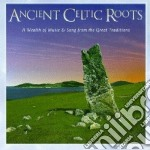 Ancient celtic roots cd musicale di Artisti Vari