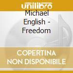 Freedom cd musicale di Michael English